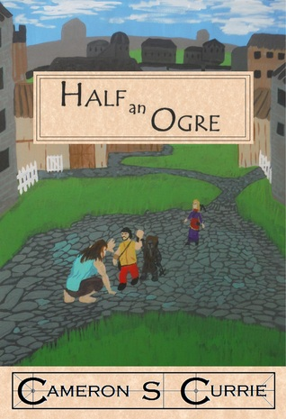 Half an Ogre by Cameron S. Currie