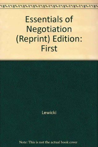 Essentials of Negotiation (Reprint) Edition: First