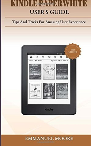 Kindle Paperwhite User's Guide: Tips and Tricks for Amazing User Experience