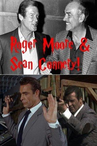 Roger Moore & Sean Connery!: James Bond 007 - Shaken not Stirred!