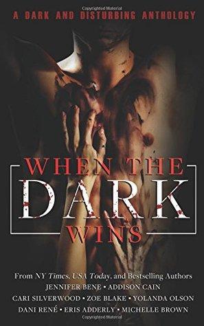 When the Dark Wins by Jennifer Bene