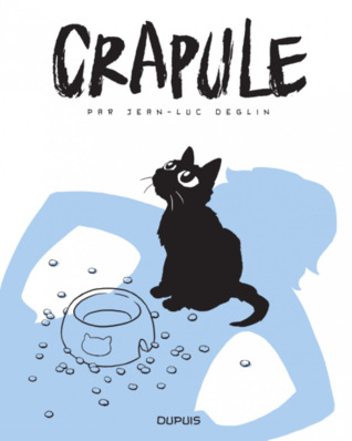 Crapule by Jean-Luc Deglin