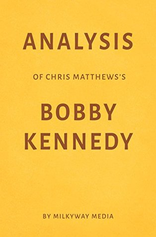 Analysis of Chris Matthews's Bobby Kennedy by Milkyway Media