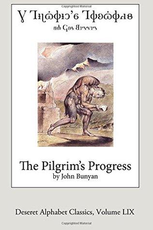 The Pilgrim's Progress (Deseret Alphabet Edition) (Deseret Alphabet Classics) (Volume 59)