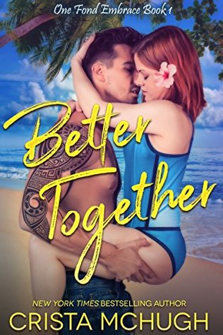 Better Together (One Fond Embrace, #1)