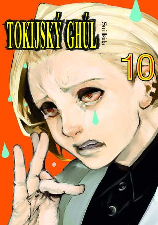 Tokijský ghúl 10 [Tokyo Guru 10] (Tokyo Ghoul, #10)