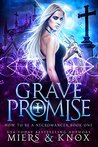 Grave Promise (How To Be A Necromancer #1)