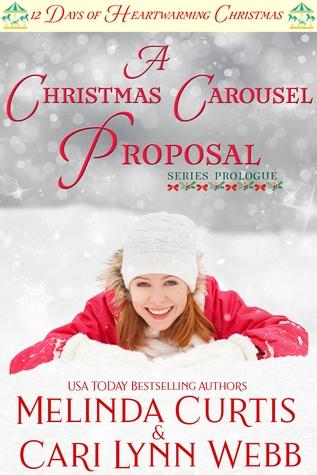 A Christmas Carousel Proposal: A Clean Romance - First Love Reunion (12 Days of Heartwarming Christmas Book 0)