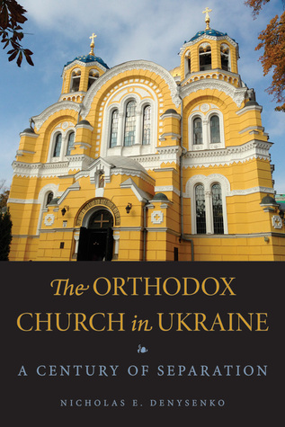 The Orthodox Church in Ukraine: A Century of Separation