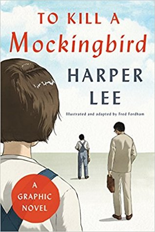 To Kill A Mockingbird A Graphic Novel By Fred Fordham