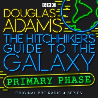 The Hitchhiker's Guide to the Galaxy: The Primary Phase
