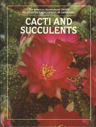Cacti and Succulents : The American Horticultural Society Illustrated Encyclopedia of Gardening