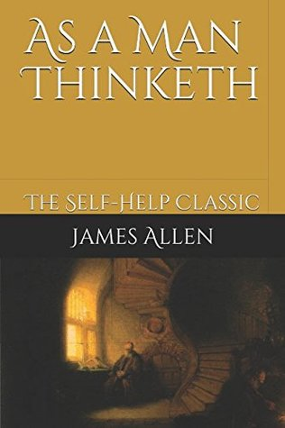 As a Man Thinketh: The Self-Help Classic (New Thought Classics Series)