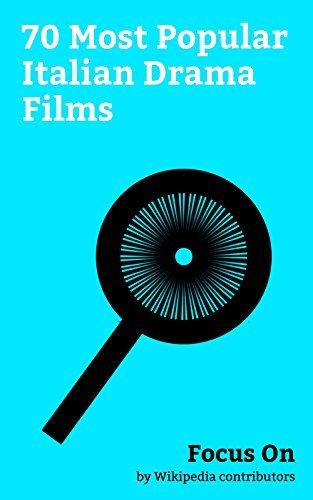 Focus On: 70 Most Popular Italian Drama Films: Caligula (film), Downfall (2004 film), Melancholia (2011 film), Salò, or the 120 Days of Sodom, Last Tango ... 8½, Bicycle Thieves, Dogville, etc.