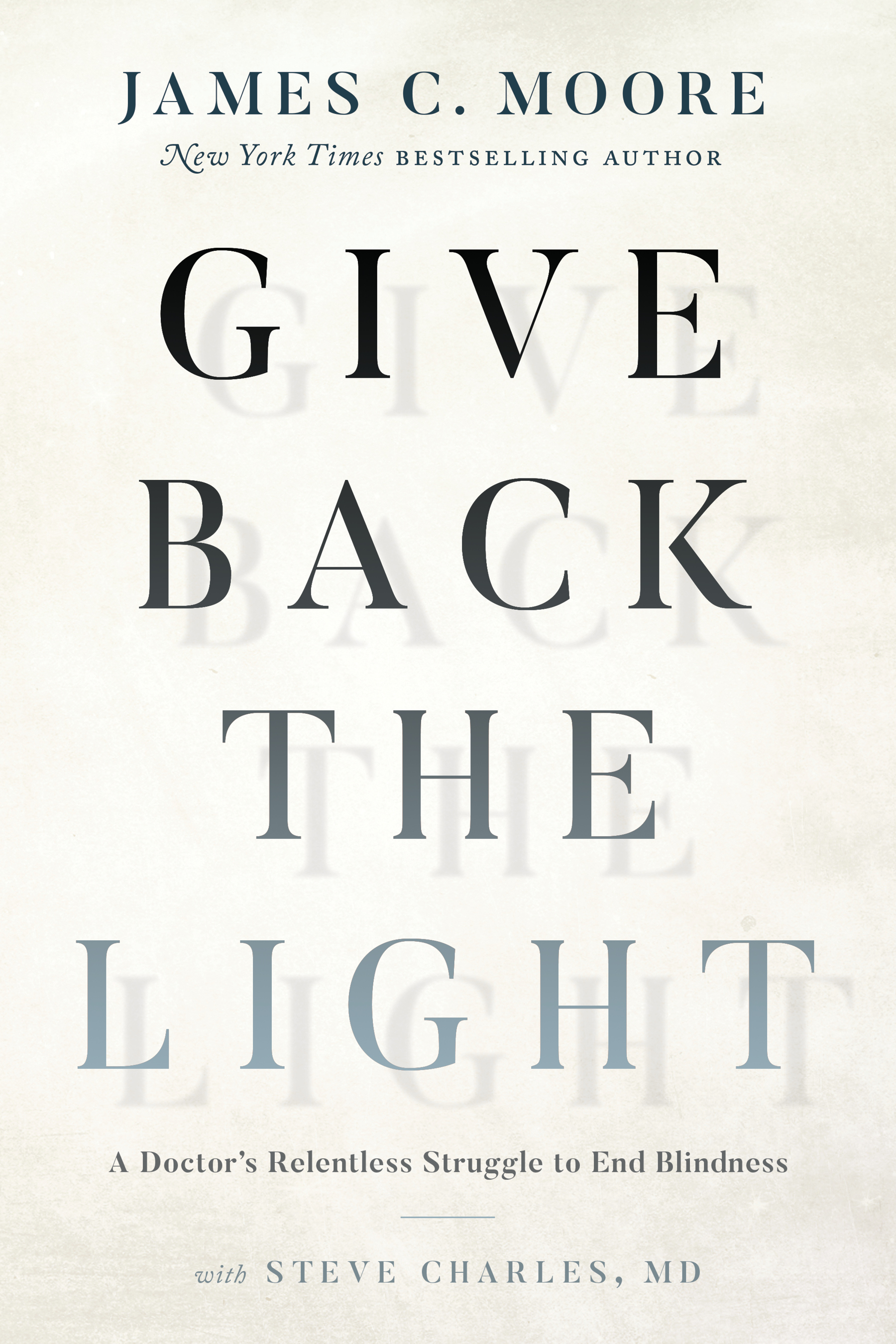 Give Back the Light: A Doctor's Relentless Struggle to End Blindness