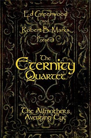 The Eternity Quartet: The Allmother's Avenging Eye
