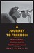 A Journey to Freedom by Kent Blansett