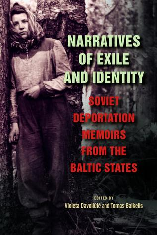 Narratives of Exile and Identity: Soviet Deportation Memoirs from the Baltic States