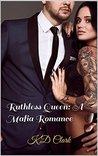 Ruthless Queen by K.D.  Clark