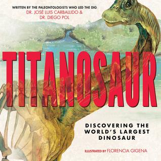 Titanosaur: Discovering the World's Largest Dinosaur