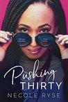 Pushing Thirty