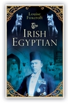 The Irish Egyptian: The Curious Life of Robert 'Pum' Gayer-Anderson, Edwardian Maverick