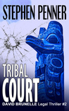 Tribal Court (David Brunelle Legal Thriller #2)