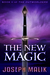 The New Magic (The Outworlders, #2) by Joseph Malik