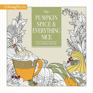 Pumpkin Spice and Everything Nice Coloring Book by Thomas Nelson