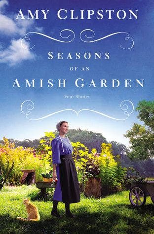 Seasons of an Amish Garden by Amy Clipston