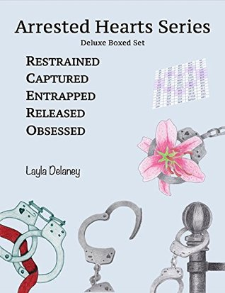 Arrested Hearts Series: Deluxe Boxed Set: Restrained, Captured, Entrapped, Released, Obsessed