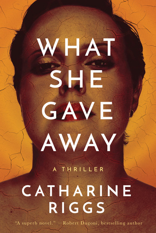 What She Gave Away by Catharine Riggs