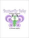 Butterfly Baby: A Naptime Storybook