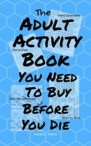 The Adult Activity Book You Need To Buy Before You Die (Adult Activity Books 3)