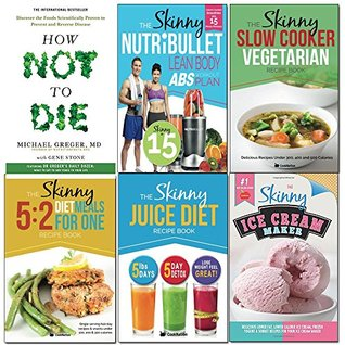 How Not To Die and CookNation Skinny Collection 6 Books Set (Discover the foods scientifically proven to prevent and reverse disease, NUTRiBULLET Lean Body Abs, Slow Cooker...