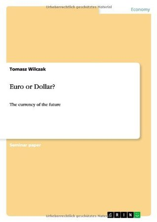 Euro or Dollar?: The currency of the future