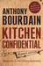 Kitchen Confidential: Adventures in the Culinary Underbelly. Insider's edition