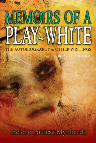 Memoirs Of A Play-White: The Autobiography  Other Writings