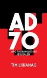 A.D. 70: Ang Pagkahulog ng Jerusalem