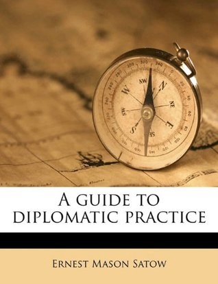 A guide to diplomatic practice Volume 1
