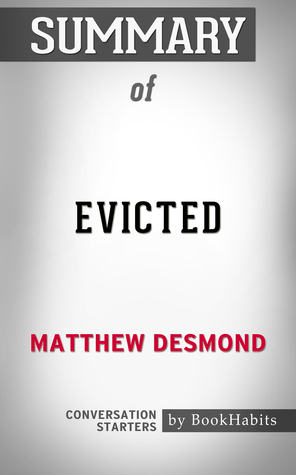 Summary of Evicted: Poverty and Profit in the American City by Matthew Desmond   Conversation Starters