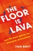 The Floor is Lava: and 99 other games to play with anyone, anywhere, at any time