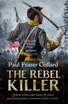 The Rebel Killer by Paul Fraser Collard