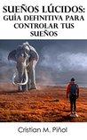 Sueños lúcidos by Cristian M. Piñol