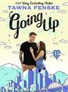 Going Up by Tawna Fenske