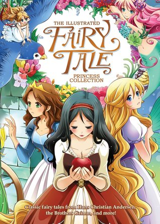 The Illustrated Fairy Tale Princess Collection (Illustrated Classics Book 1)