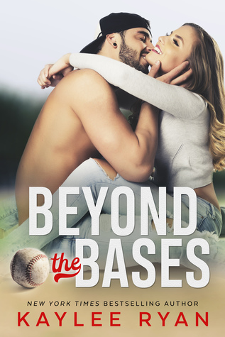 Beyond the Bases by Kaylee Ryan
