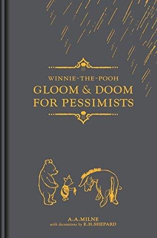 Winnie-the-Pooh: Gloom & Doom for Pessimists