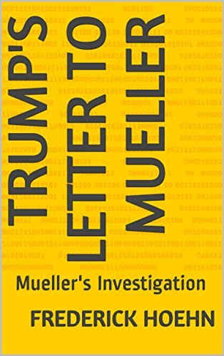 Trump's Letter to Mueller: Mueller's Investigation