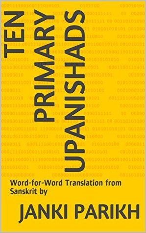 Ten Primary Upanishads: Word-for-Word Translation from Sanskrit by